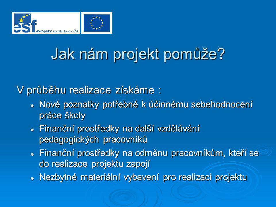 Jak nám projekt pomůže.