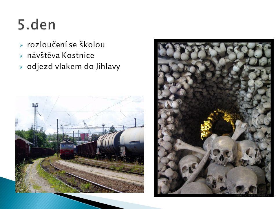  rozloučení se školou  návštěva Kostnice  odjezd vlakem do Jihlavy