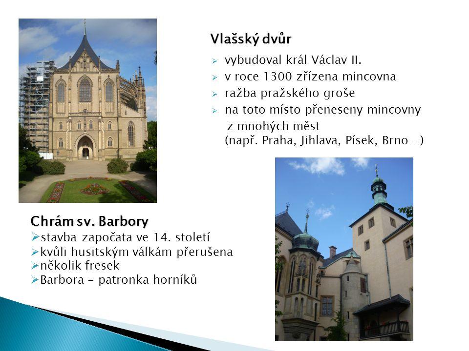  vybudoval král Václav II.  v roce 1300 zřízena mincovna  ražba pražského groše  na toto místo přeneseny mincovny z mnohých měst (např. Praha, Jih