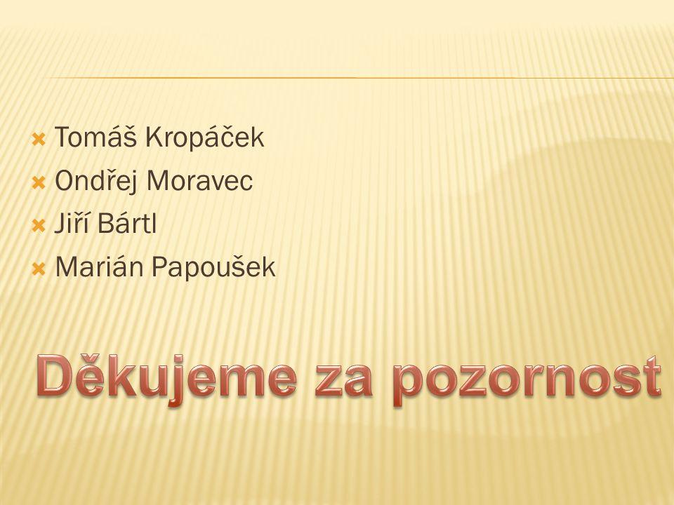  Tomáš Kropáček  Ondřej Moravec  Jiří Bártl  Marián Papoušek