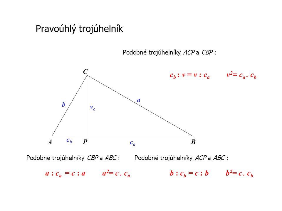 Euklidova věta o výšce V každém pravoúhlém trojúhelníku je druhá mocnina délky výšky k přeponě rovna součinu délek obou úseků přepony.