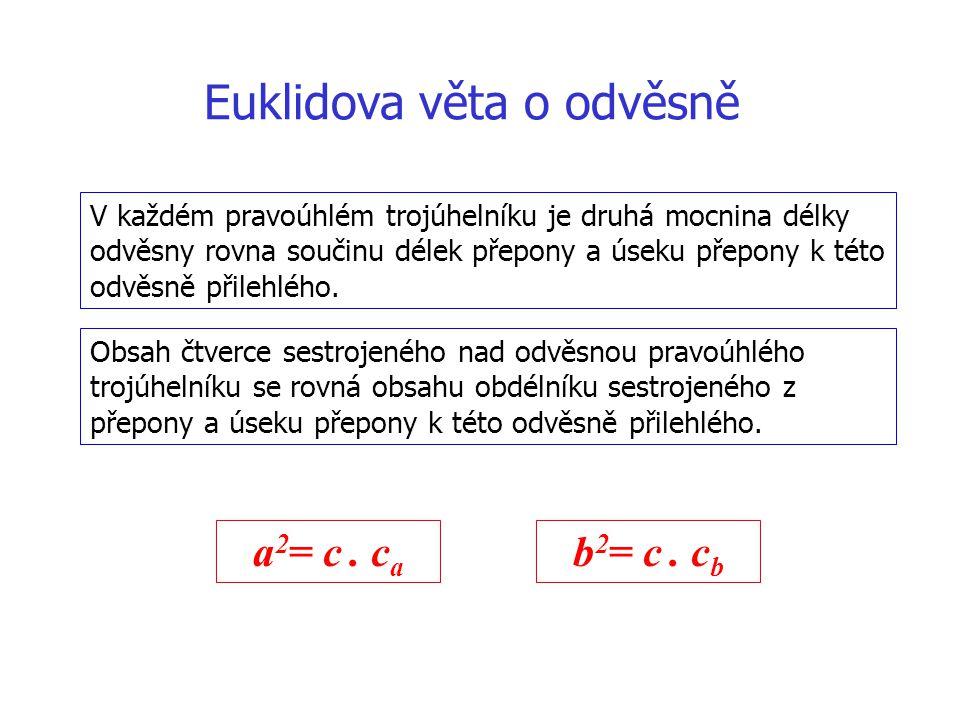 Odvození Pythagorovy věty odvozuje se z Euklidovy věty o odvěsně: a 2 = c.