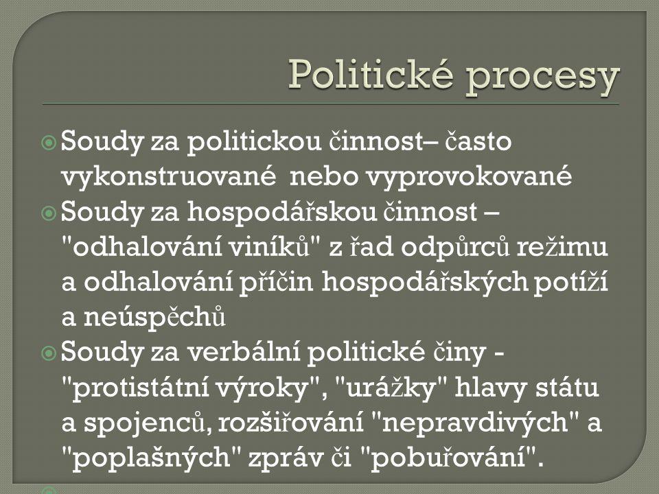 Soudy za politickou č innost– č asto vykonstruované nebo vyprovokované  Soudy za hospodá ř skou č innost –