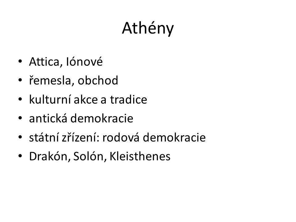 Athény Attica, Iónové řemesla, obchod kulturní akce a tradice antická demokracie státní zřízení: rodová demokracie Drakón, Solón, Kleisthenes