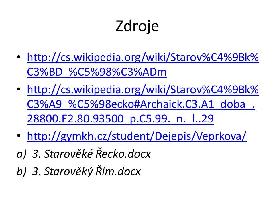 Zdroje http://cs.wikipedia.org/wiki/Starov%C4%9Bk% C3%BD_%C5%98%C3%ADm http://cs.wikipedia.org/wiki/Starov%C4%9Bk% C3%BD_%C5%98%C3%ADm http://cs.wikip