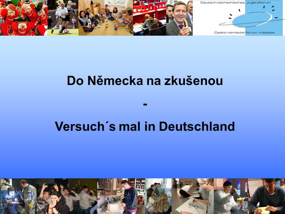 Do Německa na zkušenou - Versuch´s mal in Deutschland