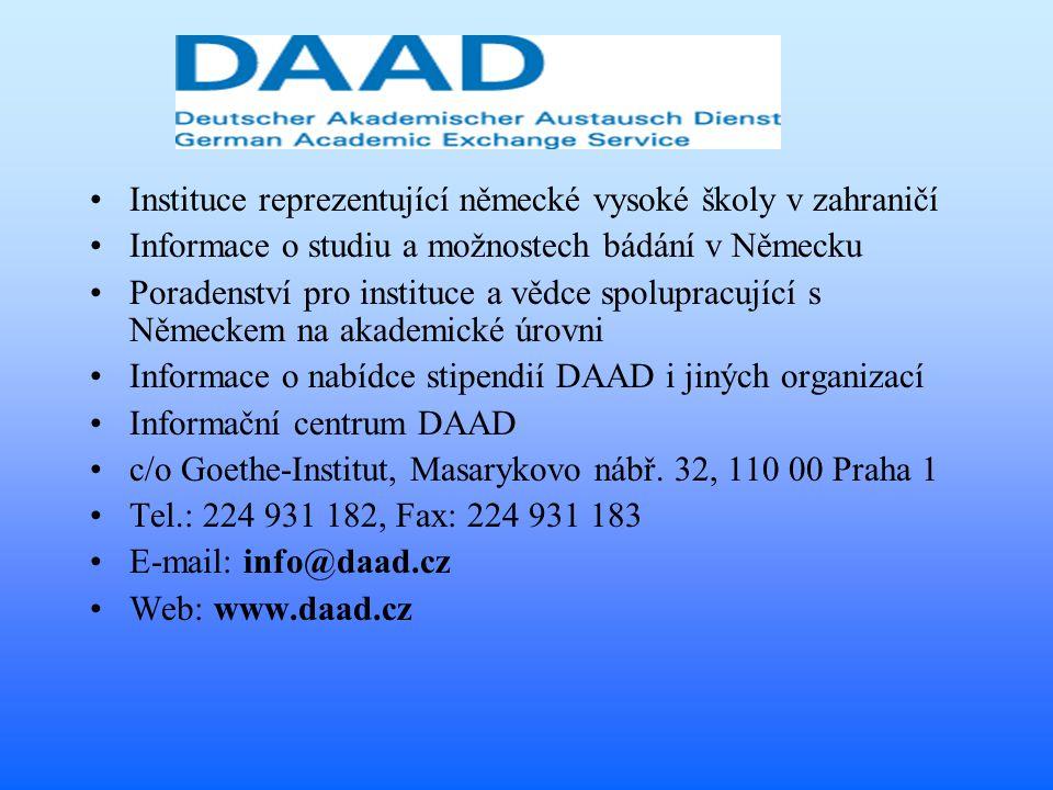 DAAD Instituce reprezentující německé vysoké školy v zahraničí Informace o studiu a možnostech bádání v Německu Poradenství pro instituce a vědce spolupracující s Německem na akademické úrovni Informace o nabídce stipendií DAAD i jiných organizací Informační centrum DAAD c/o Goethe-Institut, Masarykovo nábř.