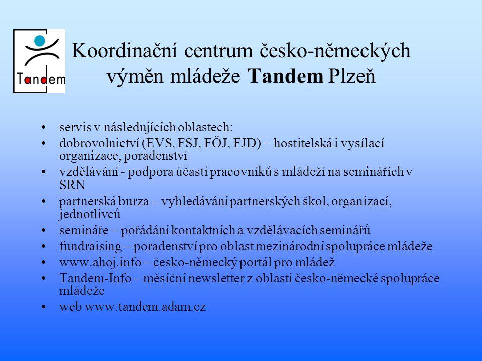 Koordinační centrum česko-německých výměn mládeže Tandem Plzeň servis v následujících oblastech: dobrovolnictví (EVS, FSJ, FÖJ, FJD) – hostitelská i vysílací organizace, poradenství vzdělávání - podpora účasti pracovníků s mládeží na seminářích v SRN partnerská burza – vyhledávání partnerských škol, organizací, jednotlivců semináře – pořádání kontaktních a vzdělávacích seminářů fundraising – poradenství pro oblast mezinárodní spolupráce mládeže www.ahoj.info – česko-německý portál pro mládež Tandem-Info – měsíční newsletter z oblasti česko-německé spolupráce mládeže web www.tandem.adam.cz
