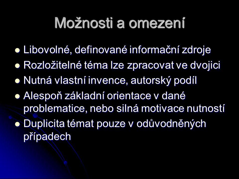 Možnosti a omezení Libovolné, definované informační zdroje Libovolné, definované informační zdroje Rozložitelné téma lze zpracovat ve dvojici Rozložit