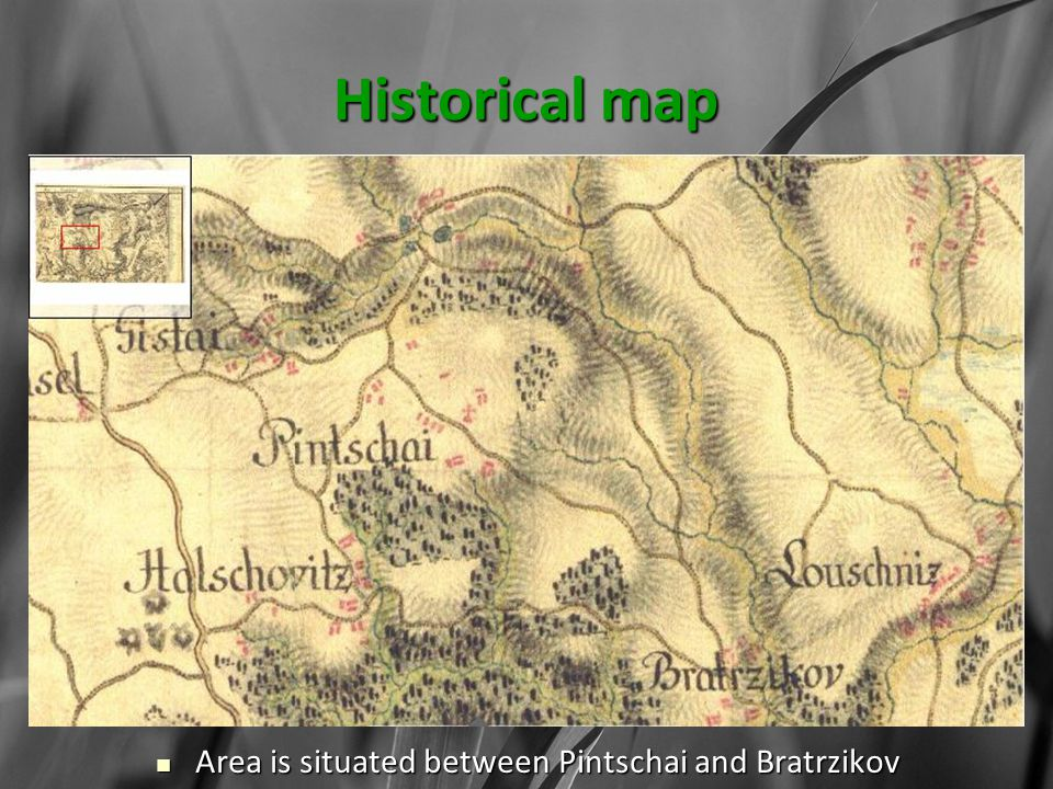 Historical map Area is situated between Pintschai and Bratrzikov Area is situated between Pintschai and Bratrzikov