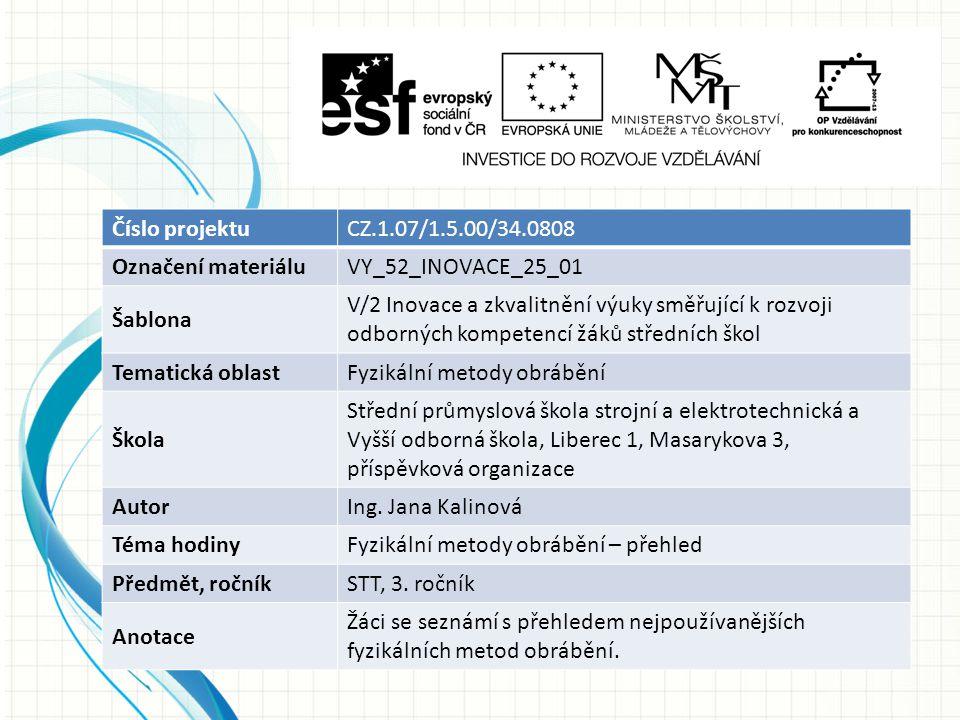Číslo projektuCZ.1.07/1.5.00/34.0808 Označení materiáluVY_52_INOVACE_25_01 Šablona V/2 Inovace a zkvalitnění výuky směřující k rozvoji odborných kompe