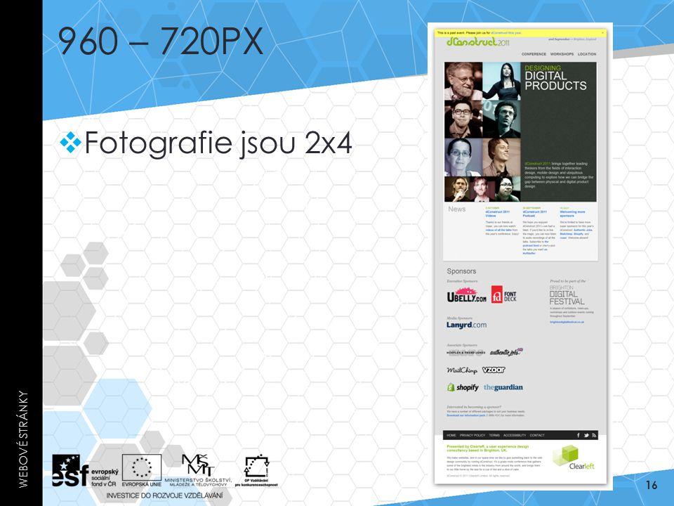 960 – 720PX  Fotografie jsou 2x4 WEBOVÉ STRÁNKY 16