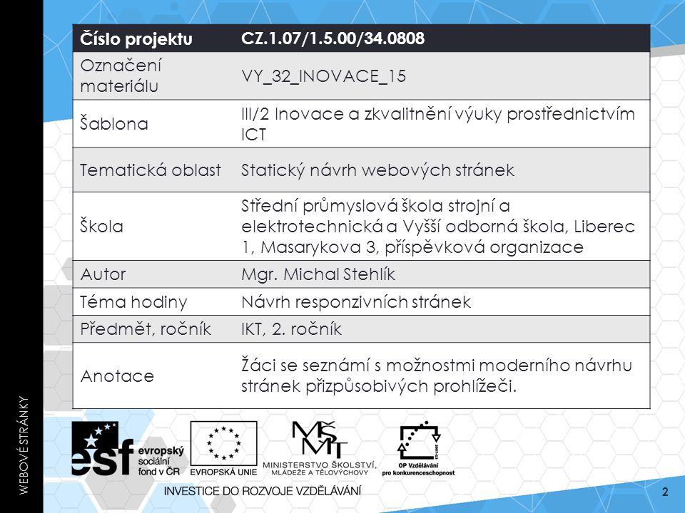 UKÁZKOVÁ RESPONZIVNÍ STRÁNKA http://2011.dconstruct.org/ WEBOVÉ STRÁNKY 13