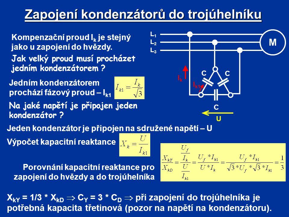 Kompenzační proud I k je stejný jako u zapojení do hvězdy. Jak velký proud musí procházet jedním kondenzátorem ? Jedním kondenzátorem prochází fázový