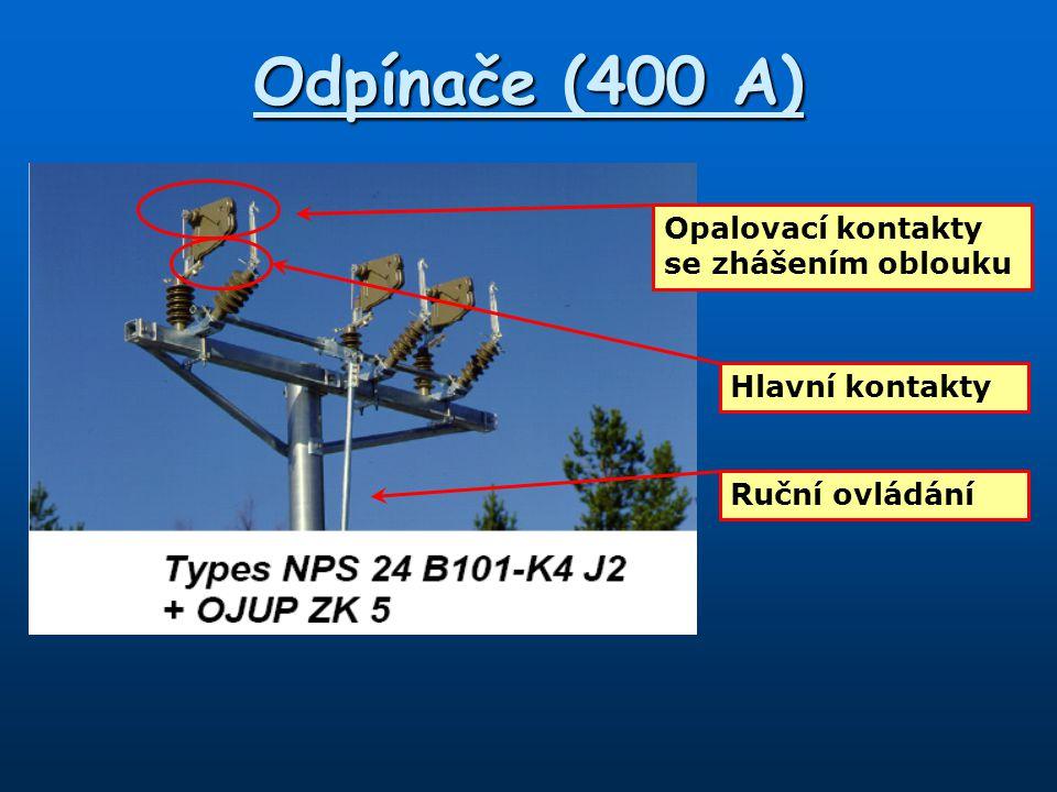 Odpínače (400 A) Hlavní kontakty Opalovací kontakty se zhášením oblouku Ruční ovládání