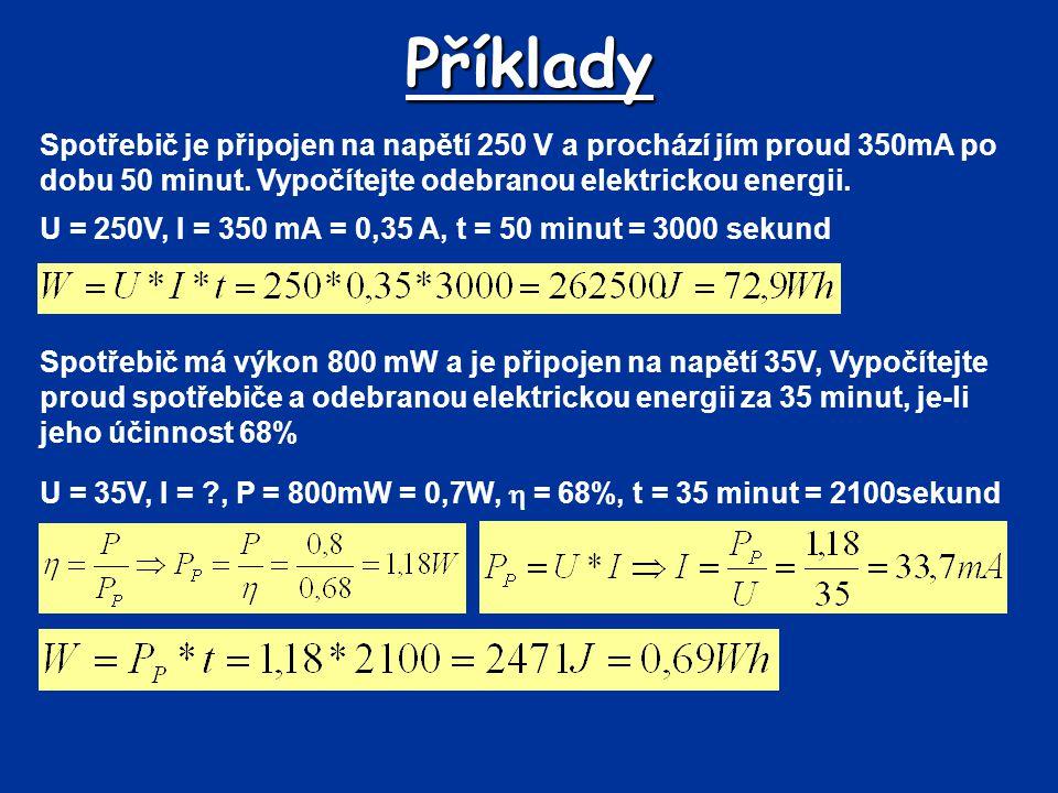 Spotřebič je připojen na napětí 250 V a prochází jím proud 350mA po dobu 50 minut. Vypočítejte odebranou elektrickou energii. Příklady U = 250V, I = 3