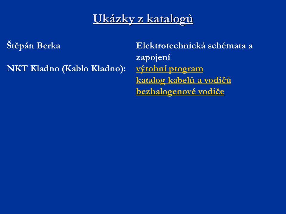 Ukázky z katalogů Štěpán BerkaElektrotechnická schémata a zapojení NKT Kladno (Kablo Kladno):výrobní programvýrobní program katalog kabelů a vodičů bezhalogenové vodiče