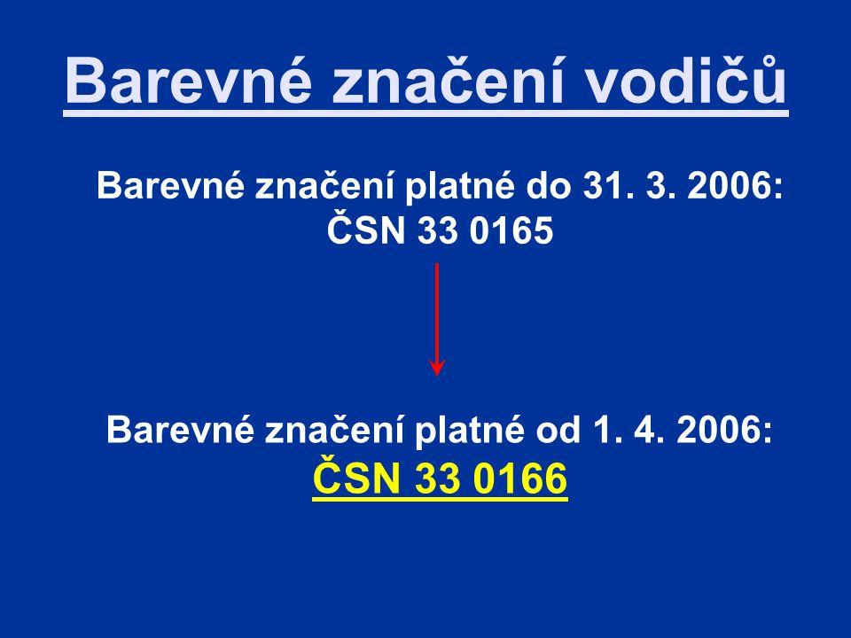 Barevné značení do 31. 3. 2006