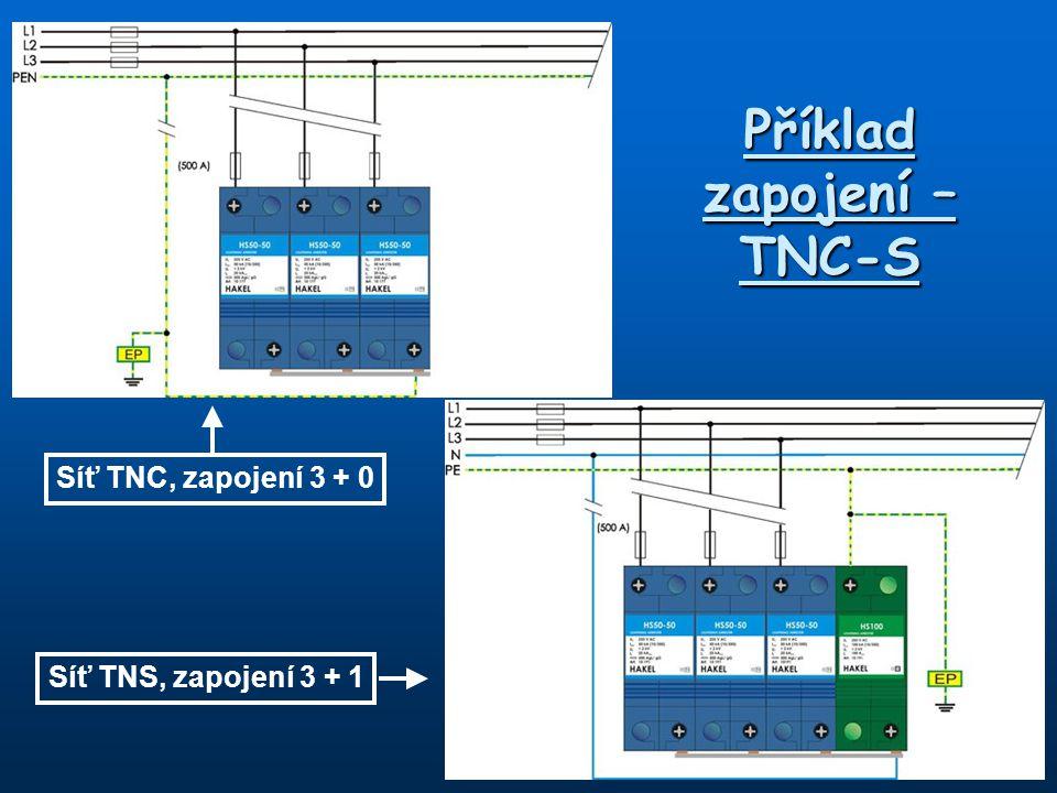 Příklad zapojení – TNC-S Síť TNC, zapojení 3 + 0 Síť TNS, zapojení 3 + 1