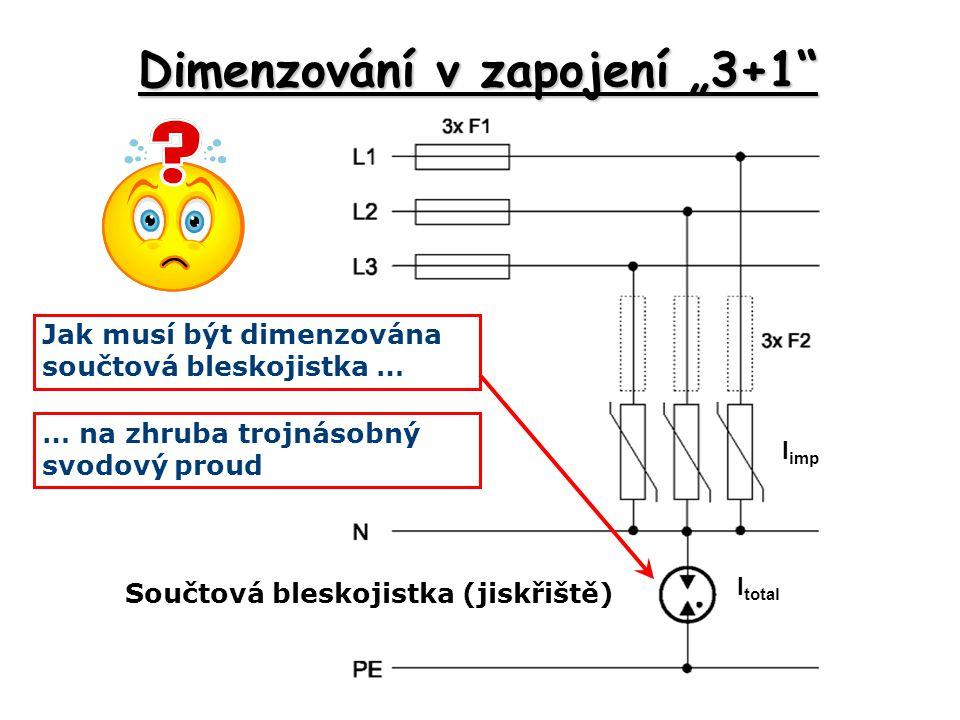"""Dimenzování v zapojení """"3+1"""" Součtová bleskojistka (jiskřiště) I imp I total … na zhruba trojnásobný svodový proud Jak musí být dimenzována součtová b"""
