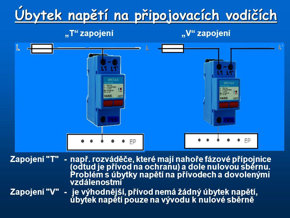 Varianta řešení pro zapojení T (pomocná přípojnice ochranného pospojování) Úbytek napětí na připojovacích vodičích Zapojení V