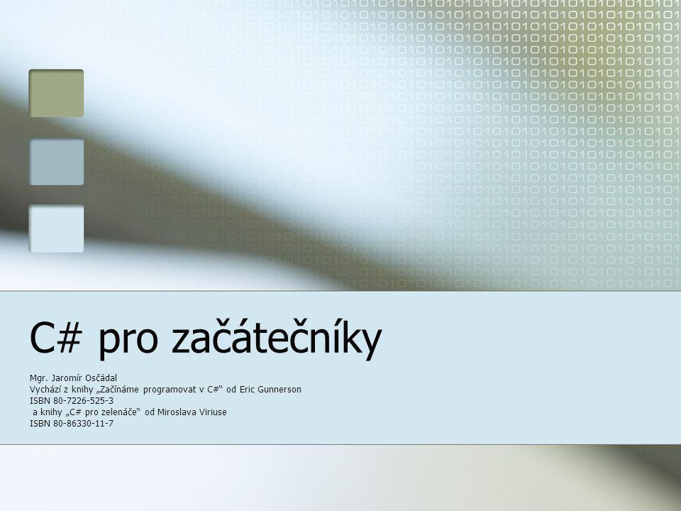C#C# C# nabízí možnost vytvářet objektově orientované programy.