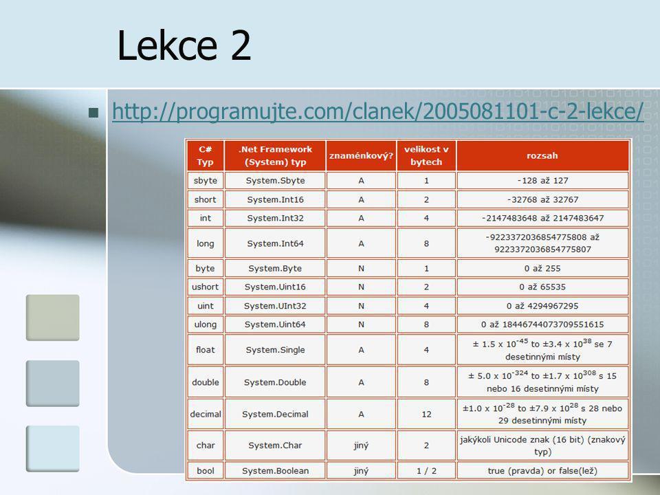 Lekce 2 http://programujte.com/clanek/2005081101-c-2-lekce/