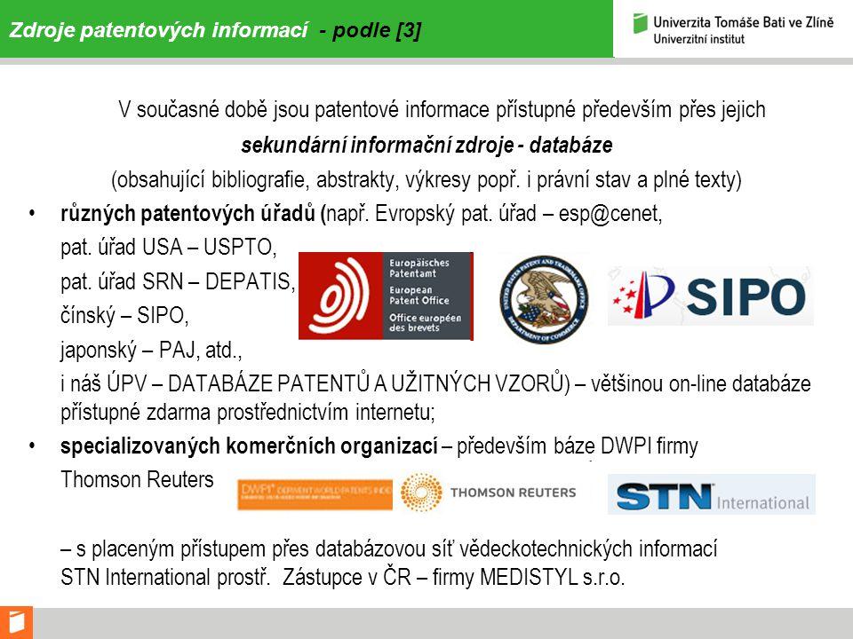 Zdroje patentových informací - podle [3] V současné době jsou patentové informace přístupné především přes jejich sekundární informační zdroje - datab
