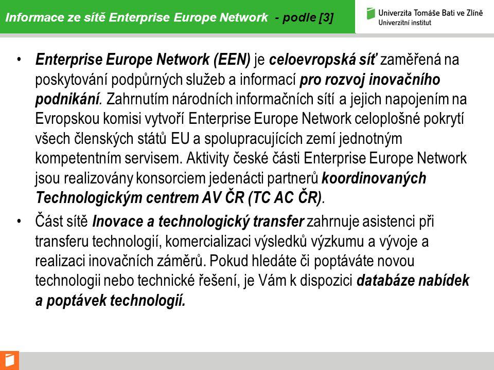 Informace ze sítě Enterprise Europe Network - podle [3] Enterprise Europe Network (EEN) je celoevropská síť zaměřená na poskytování podpůrných služeb