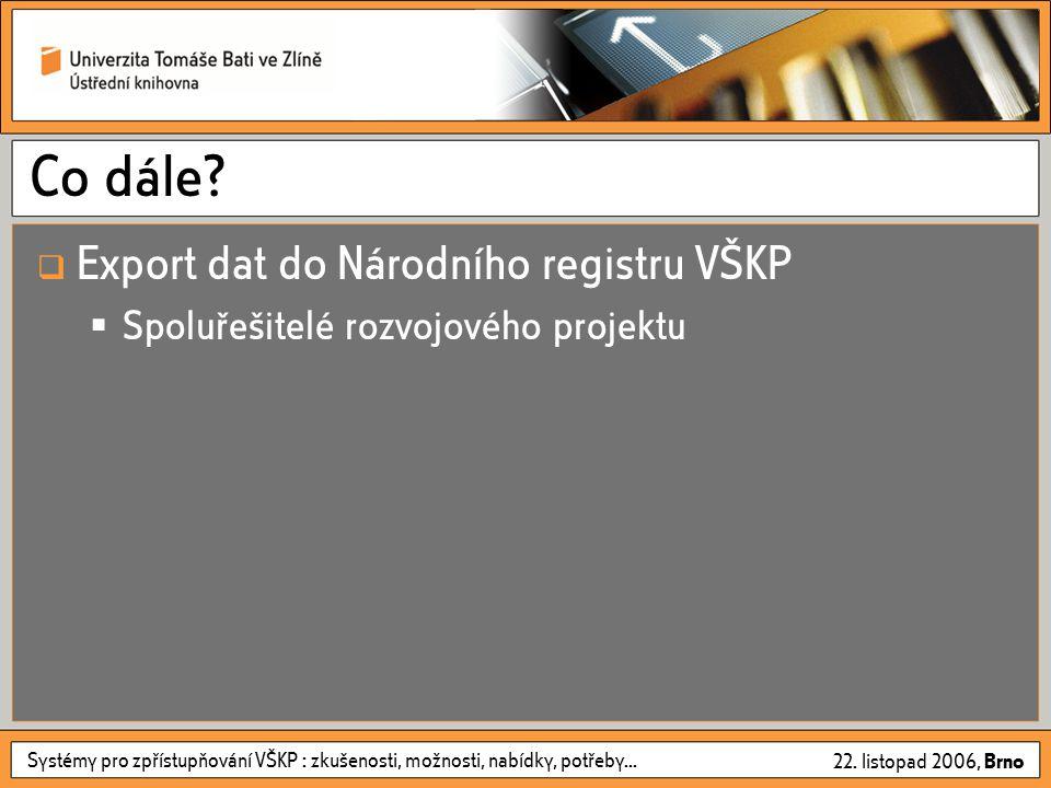 Systémy pro zpřístupňování VŠKP : zkušenosti, možnosti, nabídky, potřeby...