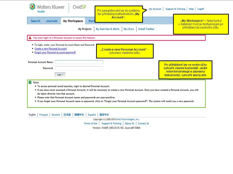 """""""My Workspace"""" – řada funkcí v databázi Ovid je dostupná jen po přihlášení do osobního účtu. """"Create a new Personal Account"""" - vytvoření vlastního účt"""