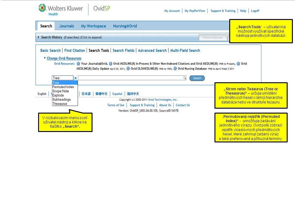 """""""Search Tools"""" – uživatel má možnost využívat specifické nástroje jednotlivých databází. V rozbalovacím menu zvolí uživatel nástroj a klikne na tlačít"""