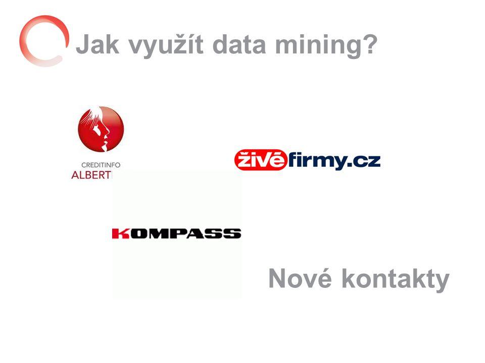 Jak využít data mining Nové kontakty