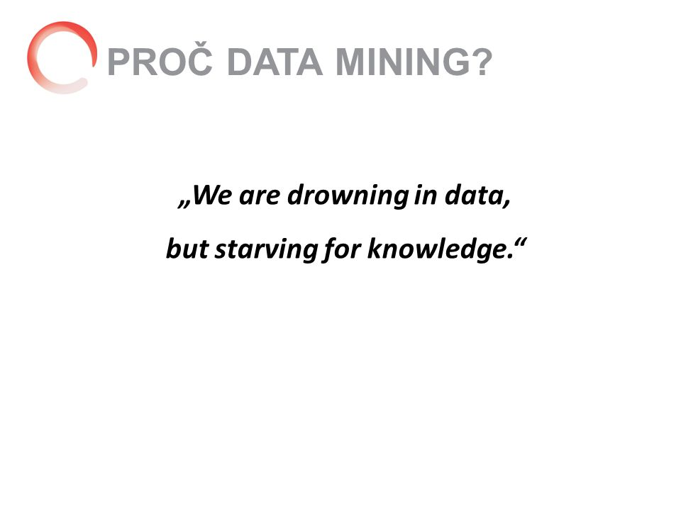 """We are drowning in data, but starving for knowledge."