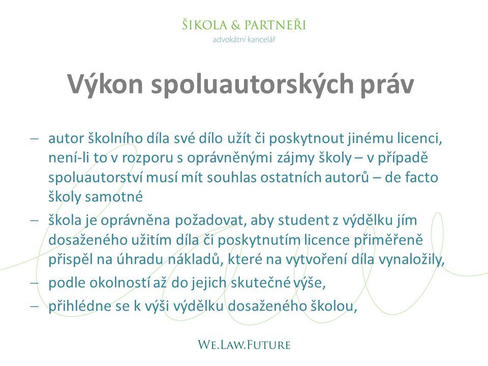 Výkon spoluautorských práv  autor školního díla své dílo užít či poskytnout jinému licenci, není-li to v rozporu s oprávněnými zájmy školy – v případ