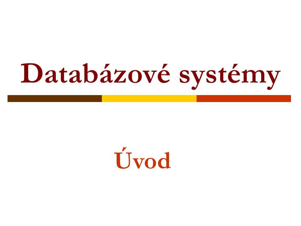 Databázové systémy Úvod