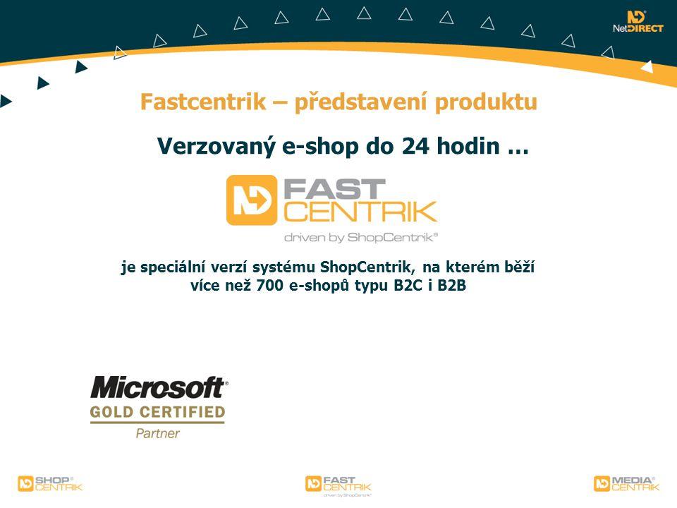 Verzovaný e-shop do 24 hodin … je speciální verzí systému ShopCentrik, na kterém běží více než 700 e-shopů typu B2C i B2B Fastcentrik – představení pr
