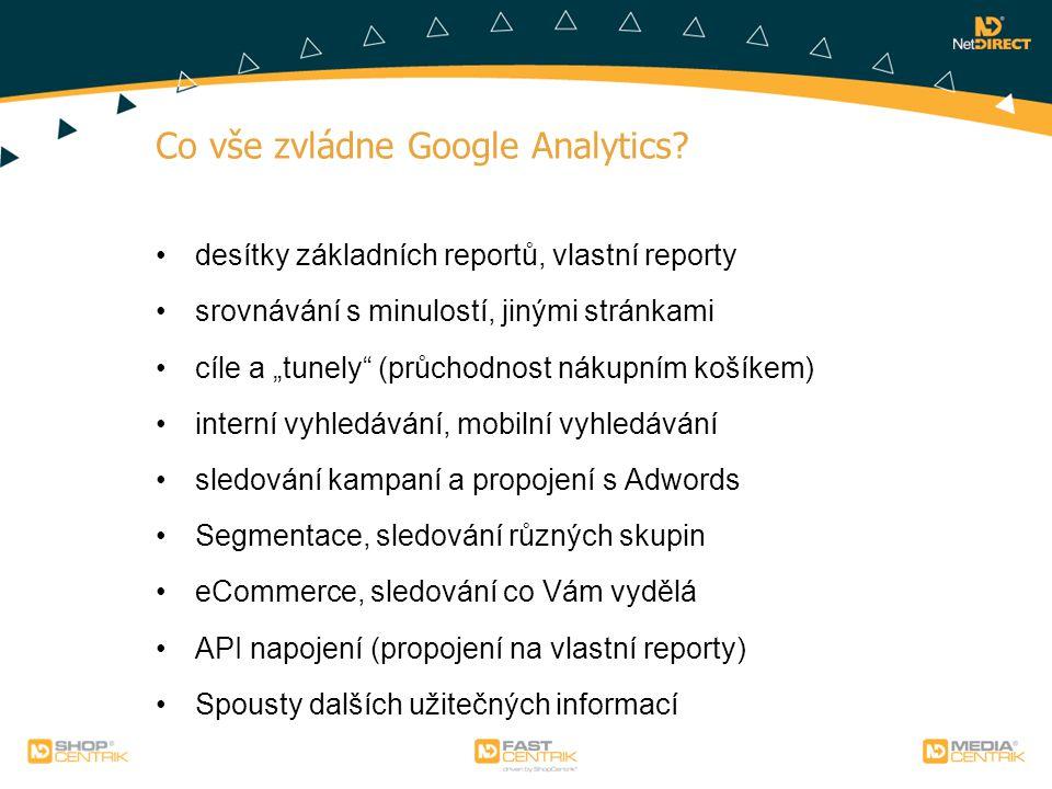 """Co vše zvládne Google Analytics? desítky základních reportů, vlastní reporty srovnávání s minulostí, jinými stránkami cíle a """"tunely"""" (průchodnost nák"""