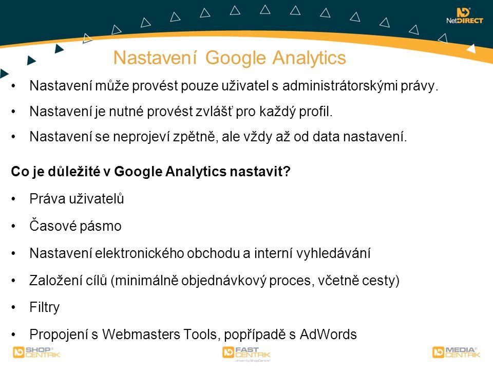 Nastavení Google Analytics Nastavení může provést pouze uživatel s administrátorskými právy. Nastavení je nutné provést zvlášť pro každý profil. Nasta