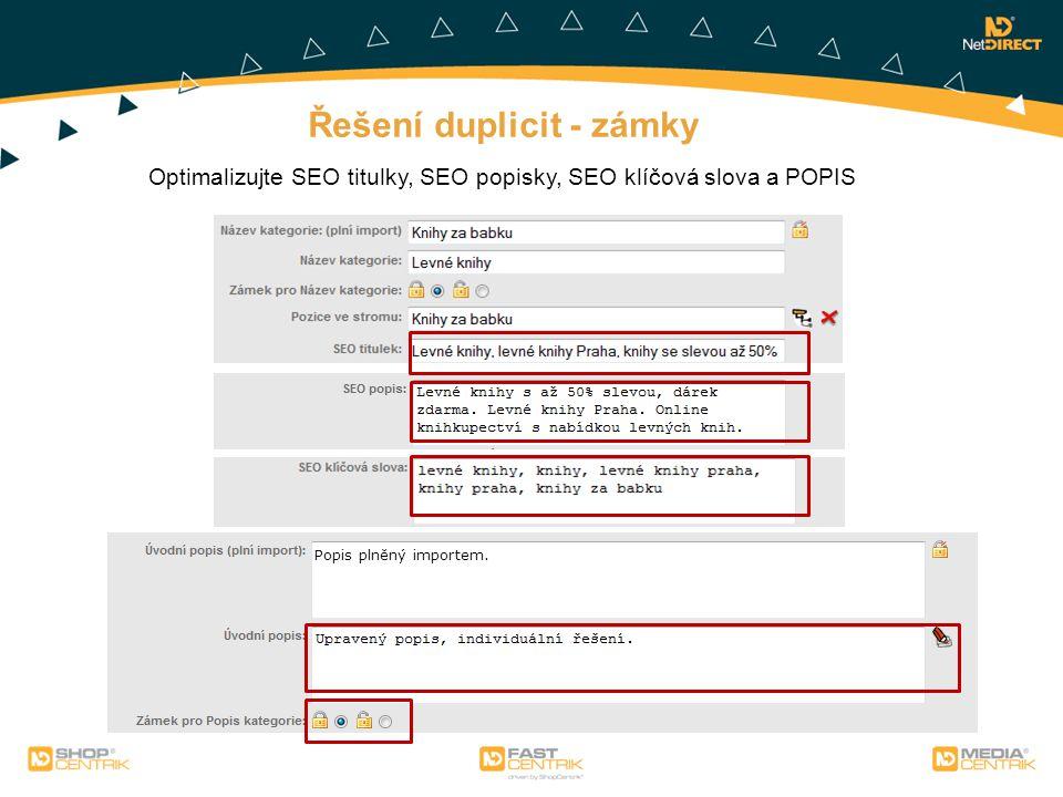 Optimalizujte SEO titulky, SEO popisky, SEO klíčová slova a POPIS Popis plněný importem. Řešení duplicit - zámky