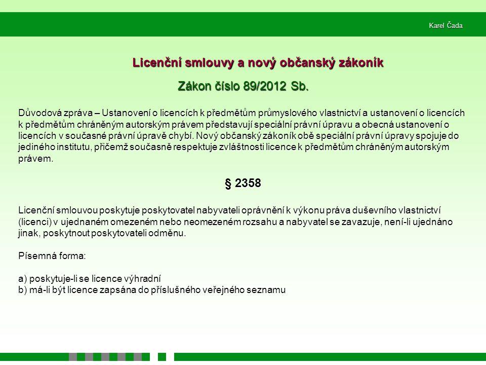 Karel Čada Zákon číslo 89/2012 Sb. Důvodová zpráva – Ustanovení o licencích k předmětům průmyslového vlastnictví a ustanovení o licencích k předmětům