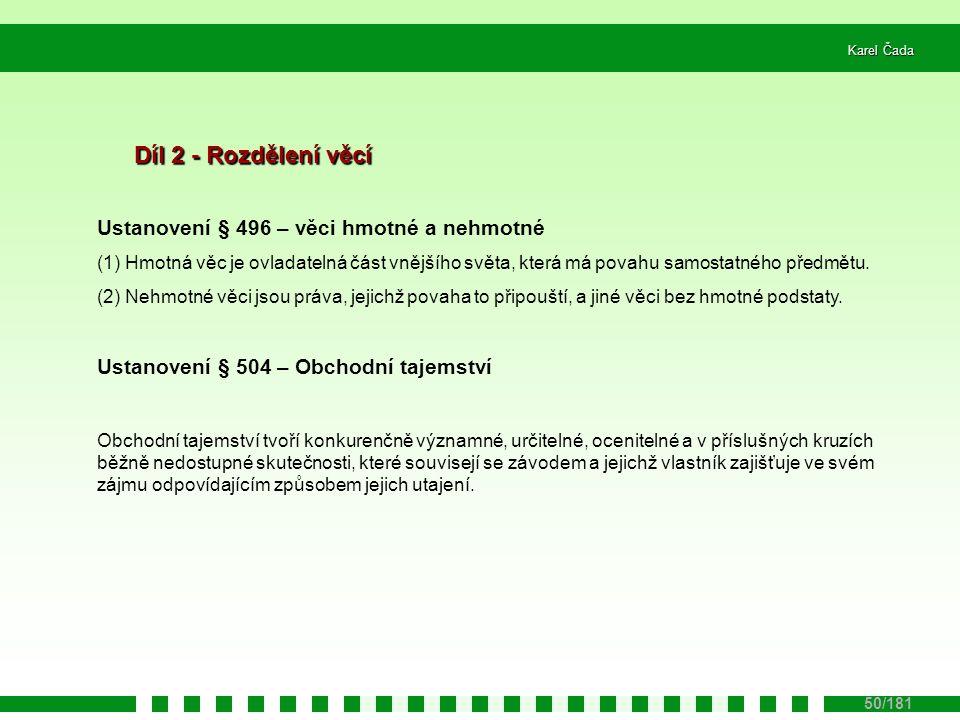 Karel Čada Licence k předmětům průmyslového vlastnictví podle obchodního zákoníku - podle § 508 – 515 Obchodního zákoníku č.