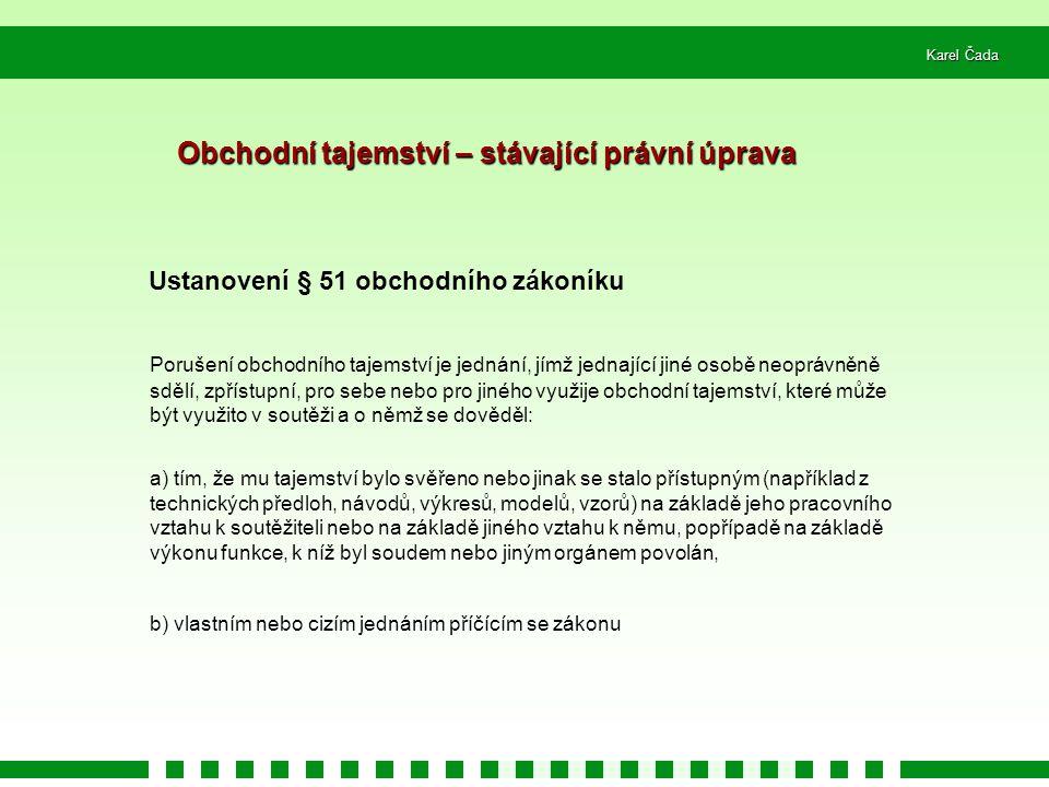 Karel Čada 50/181 Změny v některých zákonech souvisejících s průmyslovým vlastnictvím (1) Zákon č.