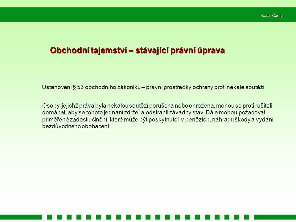 Karel Čada 50/181 Změny v některých zákonech souvisejících s průmyslovým vlastnictvím (2) 2.