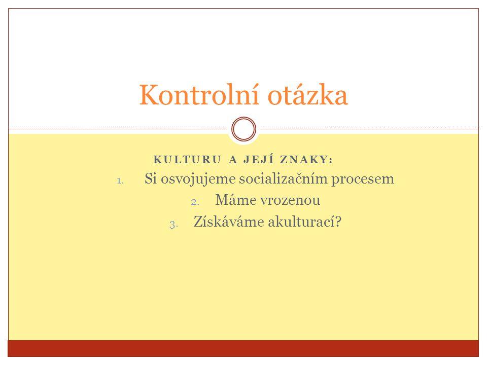 Socializační proces V čem spočívá? Jak probíhá?