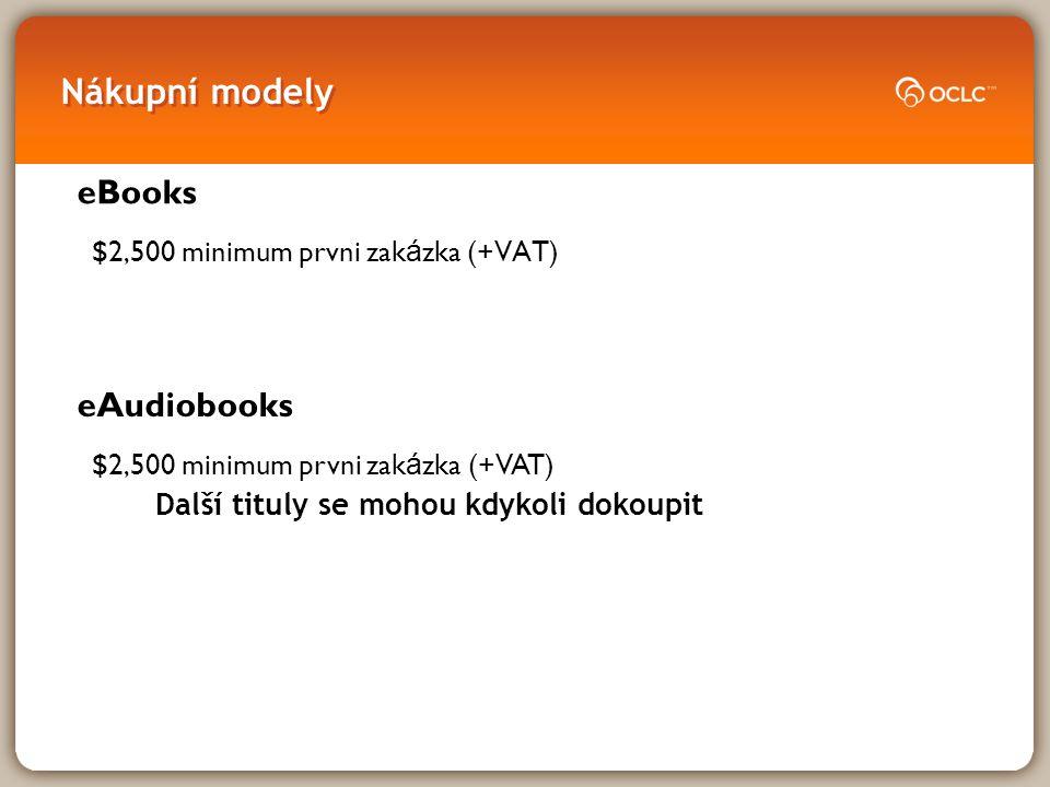 Nákupní modely $2,500 minimum prvni zak á zka (+VAT) eBooks eAudiobooks $2,500 minimum prvni zak á zka (+VAT) Další tituly se mohou kdykoli dokoupit