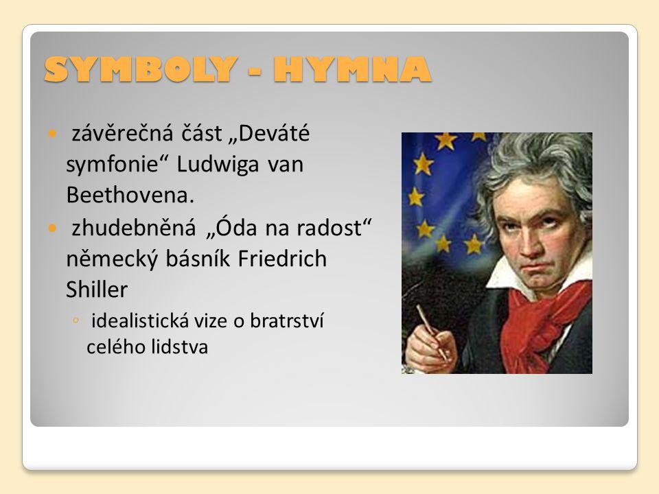 """SYMBOLY - HYMNA závěrečná část """"Deváté symfonie"""" Ludwiga van Beethovena. zhudebněná """"Óda na radost"""" německý básník Friedrich Shiller ◦ idealistická vi"""