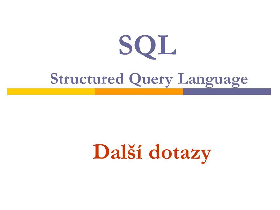 Některé SQL příkazy mohou mít v sobě obsaženy další kompletní příkazy SELECT.