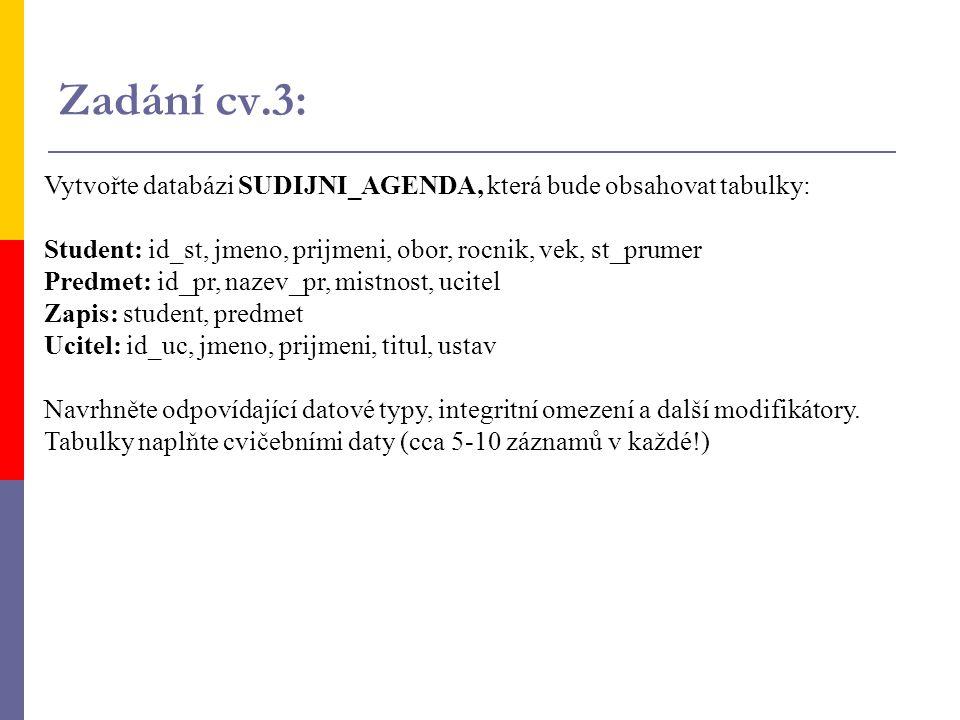 Vytvořte databázi SUDIJNI_AGENDA, která bude obsahovat tabulky: Student: id_st, jmeno, prijmeni, obor, rocnik, vek, st_prumer Predmet: id_pr, nazev_pr