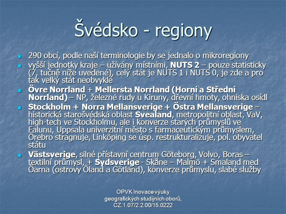 Švédsko - regiony 290 obcí, podle naší terminologie by se jednalo o mikroregiony 290 obcí, podle naší terminologie by se jednalo o mikroregiony vyšší